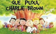 Charlie Brown Snoopy Linus Lucy Schroeder Patty Pimentinha Marcie Chiqueirinho Sally Brown Franklin Armstrong Woodstock Joe Cool a turma do Snoopy ., lembrei minha infancia...