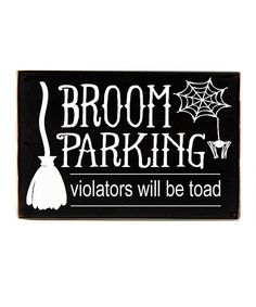 Look what I found on #zulily! Black 'Broom Parking' Wall Sign by Vinyl Crafts #zulilyfinds