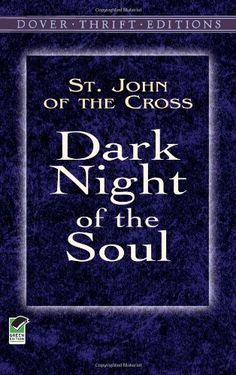 Dark Night of the Soul (Dover Thrift Editions) by St. John of the Cross http://www.amazon.com/dp/0486426939/ref=cm_sw_r_pi_dp_TTSWtb08KVP3GCS1