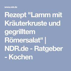 "Rezept ""Lamm mit Kräuterkruste und gegrilltem Römersalat"" | NDR.de - Ratgeber - Kochen"