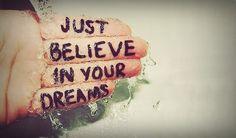 apenas acreditar nos seus sonhos