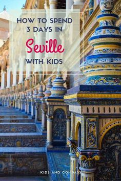 What can you do with 3 days in the Spanish city of Seville if you're travelling with kids? There's plenty to do for even the smallest explorers. Palaces, parks and carriage rides await!