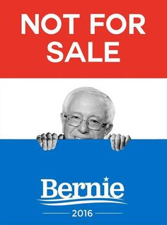 Not for sale!!!  Bernie Sanders.  This guy probably has a lot of shortcomings in different important areas, but he cannot be bought.