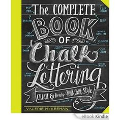 Amazon.com.br eBooks Kindle: The Complete Book of Chalk Lettering: Create and Develop Your Own Style (English Edition), Valerie McKeehan