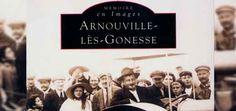 Mémoire en images d' Arnouville-lès-Gonesse