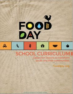 October 24 - Food Day.... here you will find FREE curriculum. [[Today, the average American elementary age child only gets 3.4 hours of food education per year]]
