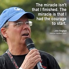 "‪#‎InspirationalQuote‬ : ""The miracle isn't that I finished. The miracle is that I had the courage to start."" ― #JohnBingham"