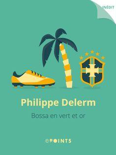 Bossa en vert et or - Philippe Delerm