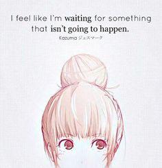 أشعر وكأني في انتظار أحدهم دائماً وهذا ما لن يحصل