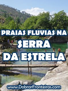 Roteiro para descobrir as praias fluviais na Serra da Estrela e outras maravilhas #portugal #montanha #serradaestrela #praiafluvial #natureza