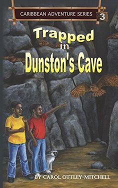 Trapped in Dunston's Cave by Carol Ottley-Mitchell http://www.amazon.com/dp/0990865924/ref=cm_sw_r_pi_dp_GMwUub074ZR67