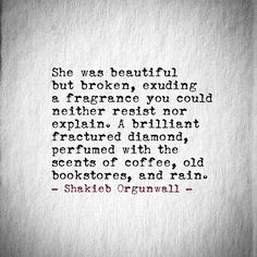 Shakieb Orgunwall · Hope Floats QuotesPerfume QuotesMy Love PoemsLove Poems  ClassicPoetry ...