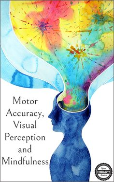Motor Accuracy, Visual Perception and Mindfulness - The results may suggest that mindfulness practice has the ability to improve academic achievements. Activities To Do, Sensory Activities, Motor Planning, Pediatric Occupational Therapy, Sensory Diet, Mindfulness Practice, Stress Management, Speech And Language, Speech Therapy