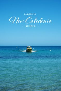 Travel Guide: Noumea, New Caledonia