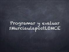 Programar y evaluar murcia lomce by lascompetenciasbasicas.org Alberto via slideshare