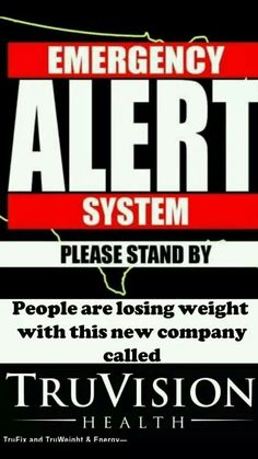 Truvision Health! Ask me today how you too can be losing the weight and getting healthy with this new company!