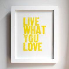 Live What You Love Yellow by @Hijiri Shepherd