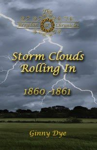 ~~ Storm Clouds Rolling In ~~   Carrie Cromwell comes of age as the dark clouds of the Civil War swallow the country. Born with a fiery spirit and a strong mind, she finds herself struggling between the common wisdom of the South and the truth she has discovered.