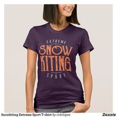 #Snowkiting #Extreme #Sport #Tshirt #tshirtwoman #woman