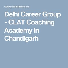 Delhi Career Group - CLAT Coaching Academy In Chandigarh
