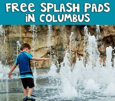 Free Kid Splash Pad and Fountain areas in Columbus Ohio {2013 List}, includes our comments on each location.