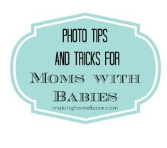 Baby Photography Tips and Tricks for Momtographers - Making Home Base