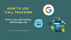 How to Use Call Tracking With Google Ads [Guide] Google Ads, Digital Marketing Strategy, Being Used, Search Engine, Blogging, Track, Runway, Truck, Lob