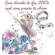 Give thanks & sing praise to the Lord. Give thanks to the LORD, ...