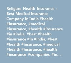 Religare Health Insurance – Best Medical Insurance Company In India #health #insurance, #medical #insurance, #health #insurance #in #india, #best #health #insurance #in #india, #best #health #insurance, #medical #health #insurance, #health #insurance #companies #in #india http://dating.nef2.com/religare-health-insurance-best-medical-insurance-company-in-india-health-insurance-medical-insurance-health-insurance-in-india-best-health-insurance-in-india-best-health-insuranc/  # The world without…