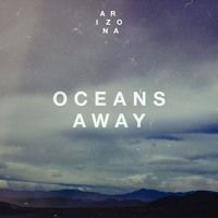 Oceans Away by A R I Z O N A on SoundCloud