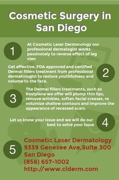 Cosmetic Surgery San Diego - Are you looking for reliable, effective and affordable Cosmetic Surgery options in San Diego. We are here to help you in this matter. At Cosmetic Laser Dermatology we provide fully tested anb effective treatments at very reasonable cost to give you young look back. Let us know your aging issue and we will perform best treatment to give you what you want.