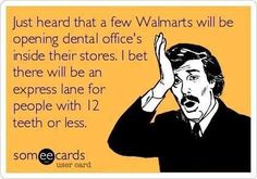 Isn't that the truth....fix those meth heads teeth!!