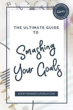 12 Powerful Steps To Reach Any Goal, goal setting, smash your goals, personal growth