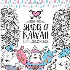 Shades of Kawaii: A Cute Colouring Book: Miss Wah: 9781516928408: Amazon.com: Books