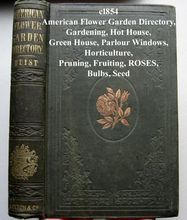 c1854 Garden Book American Flower Garden Directory Greenhouse Hothouse Parlour Windows Roses Seeds Bulbs Flower Beds Pruning Propagation, for sale now at www.rubylane.com/shop/victorianroseprints