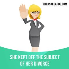 """Keep off"" means ""to avoid talking about a certain topic in conversation"". Example: She kept off the subject of her divorce. Get our apps for learning English: learzing.com"