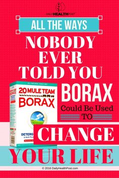 All the Ways Nobody Ever Told You Borax Could Be Used to Change Your Life via @dailyhealthpost