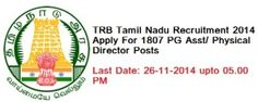 Tamil Nadu TRB Recruitment 2014 Apply For PG Asst/ Physical Director Posts