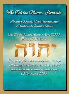 "The Divine Name,  Jehovah  Jehovah's Witness Have Unwaveringly  Proclaimed Jehovah's Name  The Divine Name Appears Some 7,000  Times In The Bible!  ""The eyes of Jehovah are roving about through  all the earth to show his strength in behalf of  those whose heart is complete toward him.""  (2 Chronicles 16:9)"