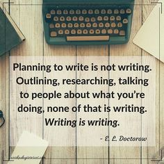 Writing is writing. Not planning, discussing or researching. Remember the core action.