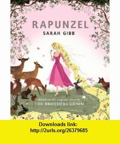 Rapunzel Based on the Original Story by the Brothers Grimm (9780807568040) Sarah Gibb , ISBN-10: 080756804X  , ISBN-13: 978-0807568040 ,  , tutorials , pdf , ebook , torrent , downloads , rapidshare , filesonic , hotfile , megaupload , fileserve