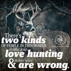 You better love #Hunting! #WeAreLegendary www.deergear.com