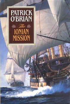 The Ionian Mission (Vol. Patrick O'brian, Master And Commander, O Brian, The Far Side, Captain Jack, Royal Navy, Battleship, Greek Islands, Book Authors
