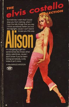 Alison by Elvis Costello. Songs by David Bowie, Elvis Costello, Talking Heads & More Re-Imagined as Pulp Fiction Book Covers Music Album Covers, Book Covers, Spin Doctors, Pulp Fiction Book, Elvis Costello, Seriously Funny, Romance Movies, Look At You, Book Nerd