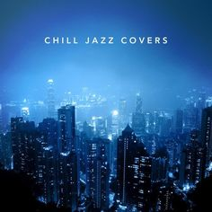 VA - Chill Jazz Covers (2017)