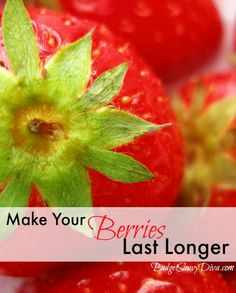 How to Make Your Berries Last Longer