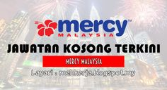 Jawatan Kosong di MERCY Malaysia - 3 Sept 2016   MERCY Malaysia is an international relief organisation based in Kuala Lumpur Malaysia with operations in several countries around the world. We are also actively providing health care to indigenous communities living in remote areas in Malaysia. We are looking for individuals with a pleasant and dynamic personality combined with enthusiasm and desire to continuously learn to assume the following position:-  Jawatan Kosong Terkini 2016diMERCY…