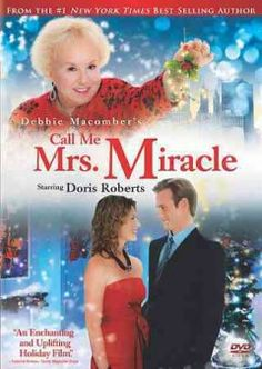 Call Me Mrs. Miracle the Hallmark movie -- another favorite.