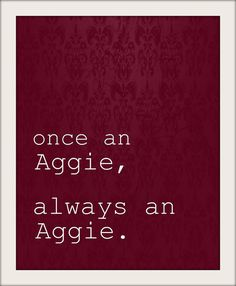 we are the Aggies, the Aggies are we.