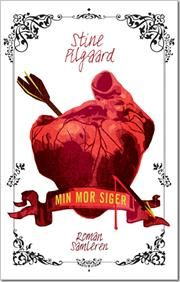 Min mor siger af Stine Pilgaard, ISBN 9788763820608